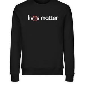 Lives Matter - Schriftzug in weiß - Unisex Organic Sweatshirt-16