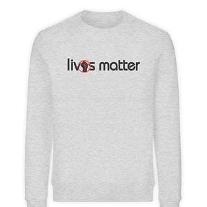 Lives Matter - Schriftzug in schwarz - Unisex Organic Sweatshirt-6892