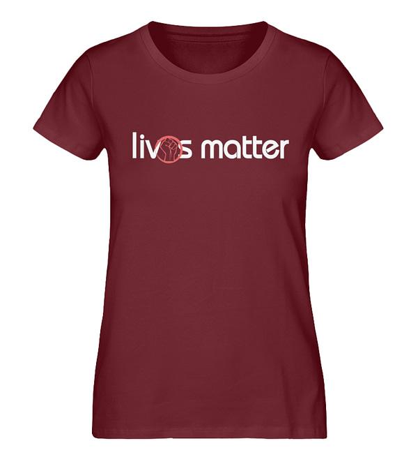 Lives Matter - Schriftzug in weiß - Damen Premium Organic Shirt-6883