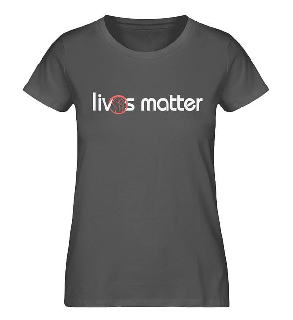 Lives Matter - Schriftzug in weiß - Damen Premium Organic Shirt-6896