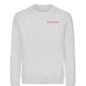 Lives Matter Logo - Unisex Organic Sweatshirt-6892