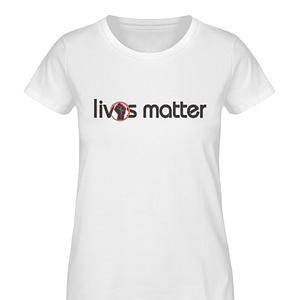 Lives Matter - Schriftzug in schwarz - Damen Premium Organic Shirt-3