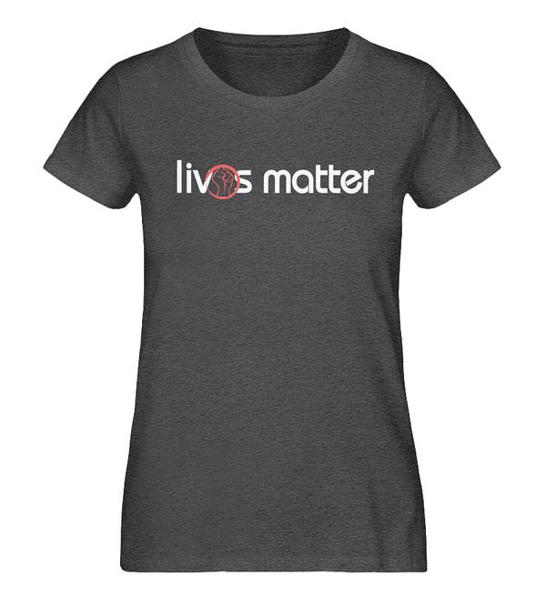 Lives Matter - Schriftzug in weiß - Damen Organic Melange Shirt-6898