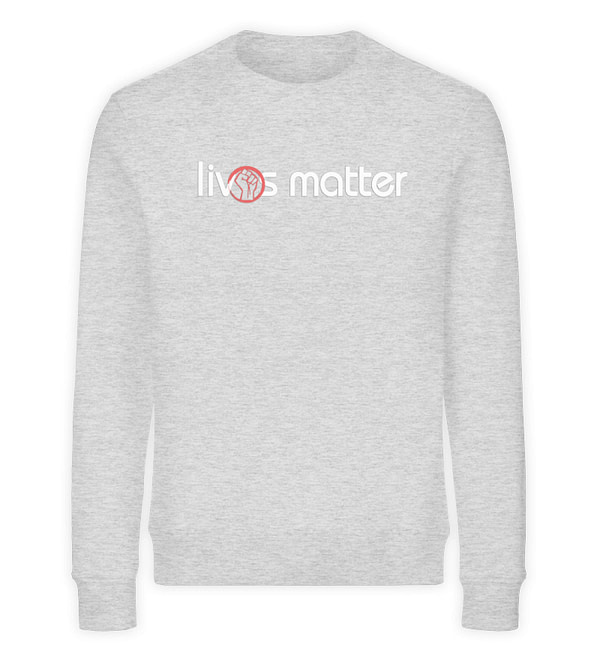 Lives Matter - Schriftzug in weiß - Unisex Organic Sweatshirt-6892